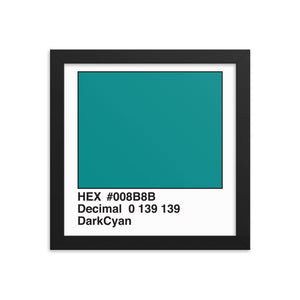 10x10 DarkCyan HEX print #008B8B.  Artwork and decor for designers and developers.  Great for any workplace or home office.