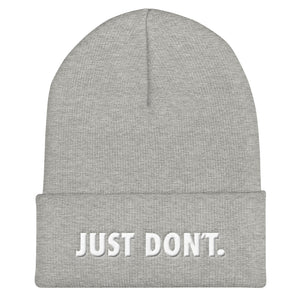 Just Don't Toque Style Hat.  Heather grey beanie hat with white 3D puff embroidery