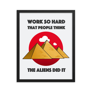 Work So Hard That People Think The Aliens Did It