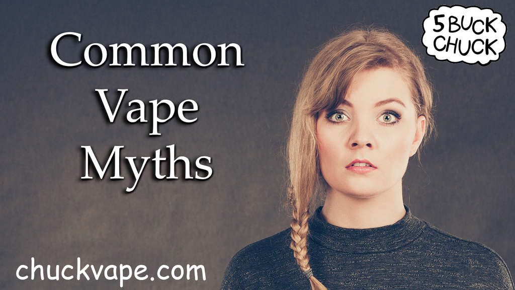Common Vape Myths 5 Buck Chuck blog