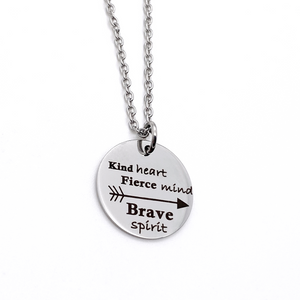 "Silver Arrow Inspiration Necklace ""Kind Heart. Fierce Mind. Brave Spirit"""