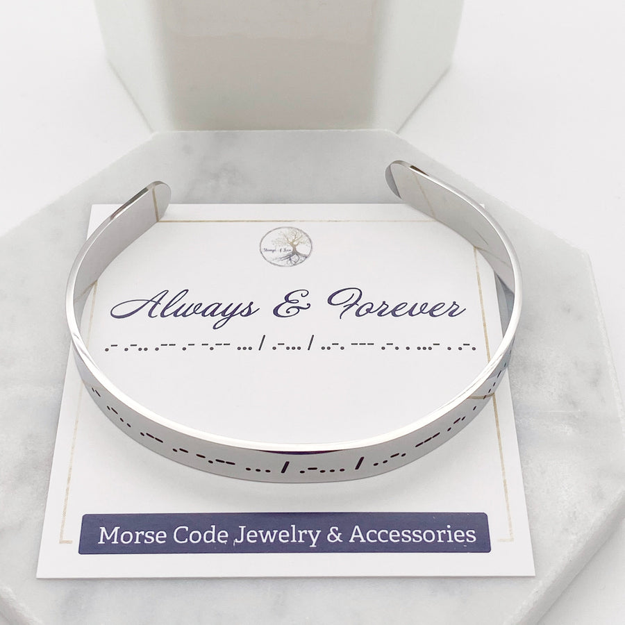 always and forever dots and dashes Morse code silver cuff bracelet