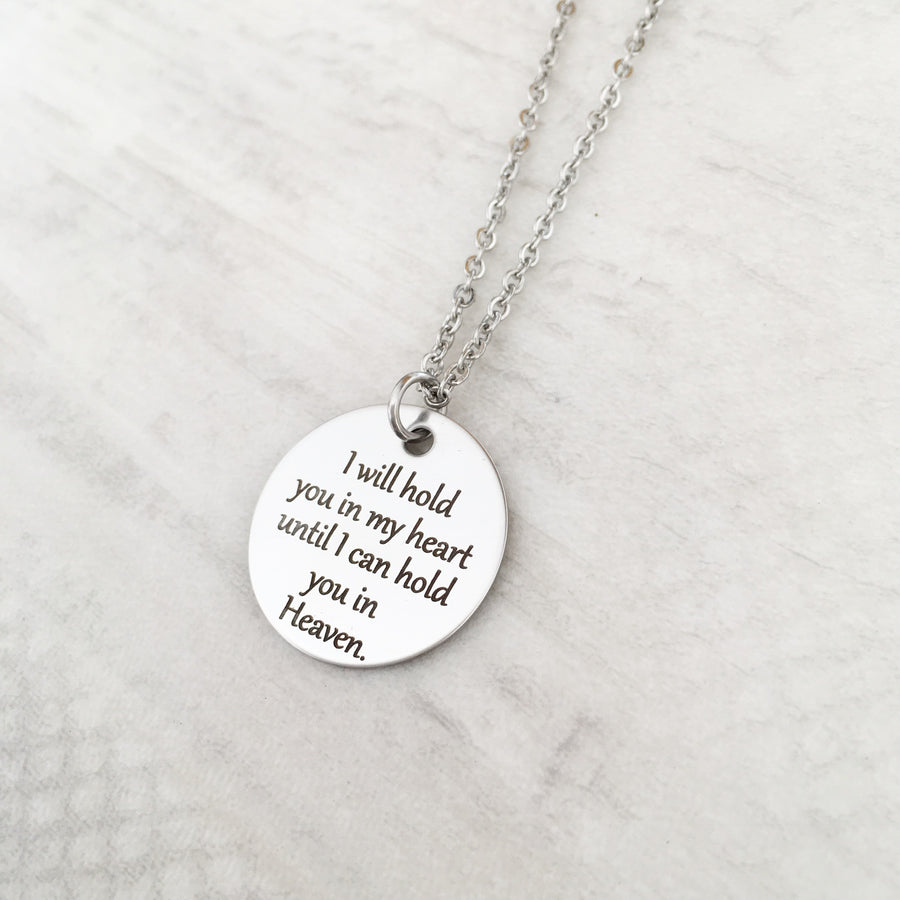 I will hold you in my heart until I can hold you in heaven circular disk necklace
