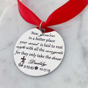 now you're in a better place your soul laid to rest safe with all the angels for they only take the best christmas tree ornament with red ribbon