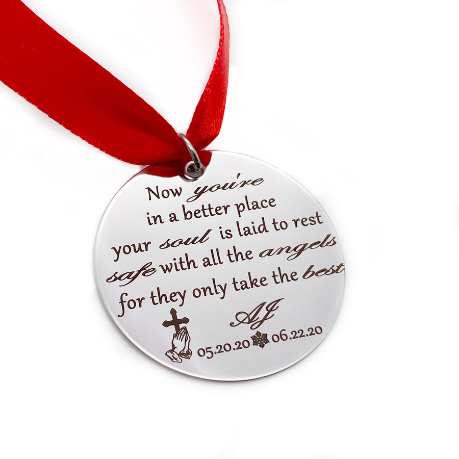 "1.25 inch engraved silver disc with saying ""Now you're in a better place your soul is laid to rest safe with all the angels for they only take the best"" AJ 05.20.20 to 6.22.20"