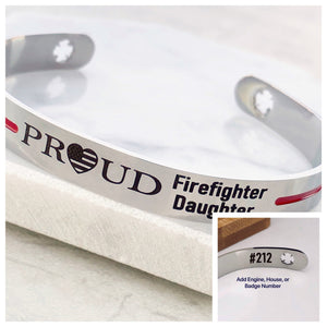 Silver stainless steel 6 inch cuff bracelet with american flag heart engraved with PROUD Firefighter Daughter with house engine number on inside cuff