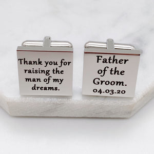 Thank you for raising the man of my dreams - Father of the Groom Silver Square Cufflinks