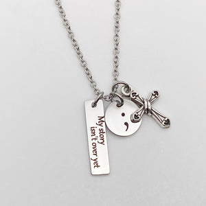 """My story isn't over yet"" Semicolon Mental Health Necklace"
