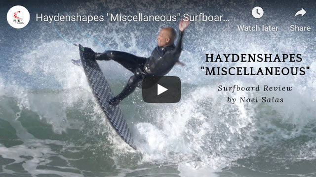 Hayden Shapes Misc. Surfboard Review