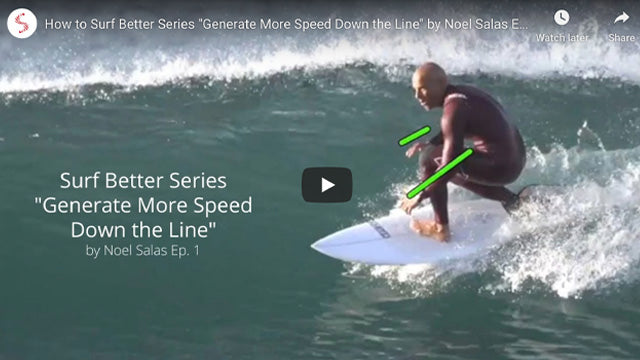 Surf 'n Show: Surf Better Series - Generate More Speed