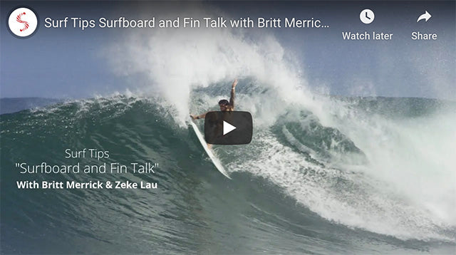 Surf Tips Surfboard and Fin Talk with Britt Merrick and Zeke Lau