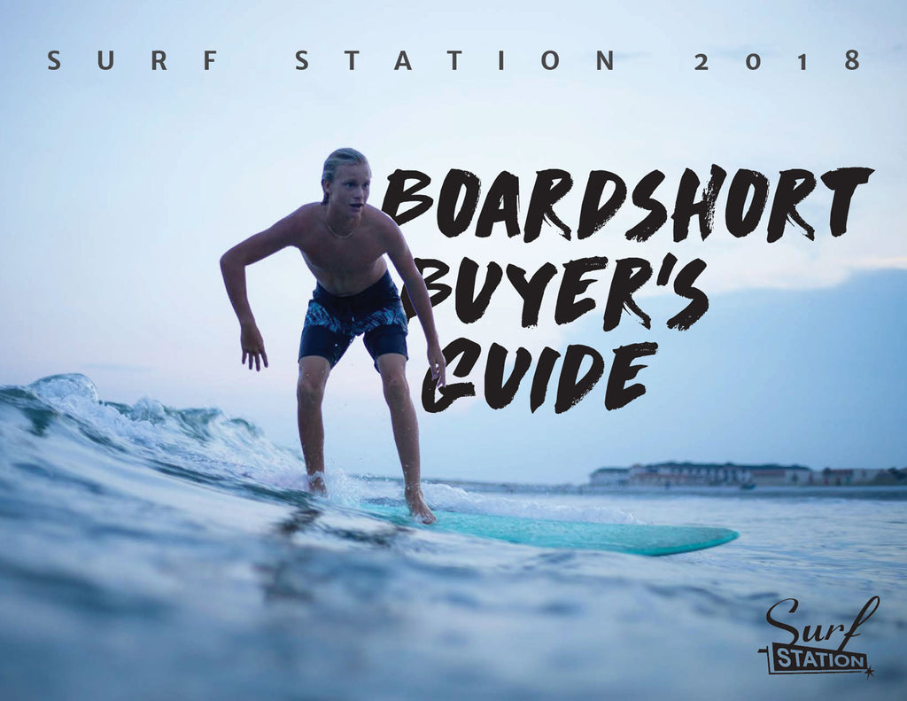 2018 Surf Station Board Shorts Guide