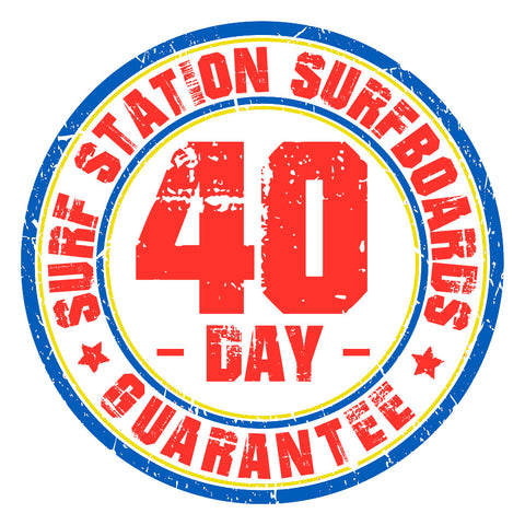 Surf Station Surfboards 40 Day Guarantee