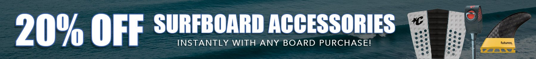 20% off Surfboard Accessories