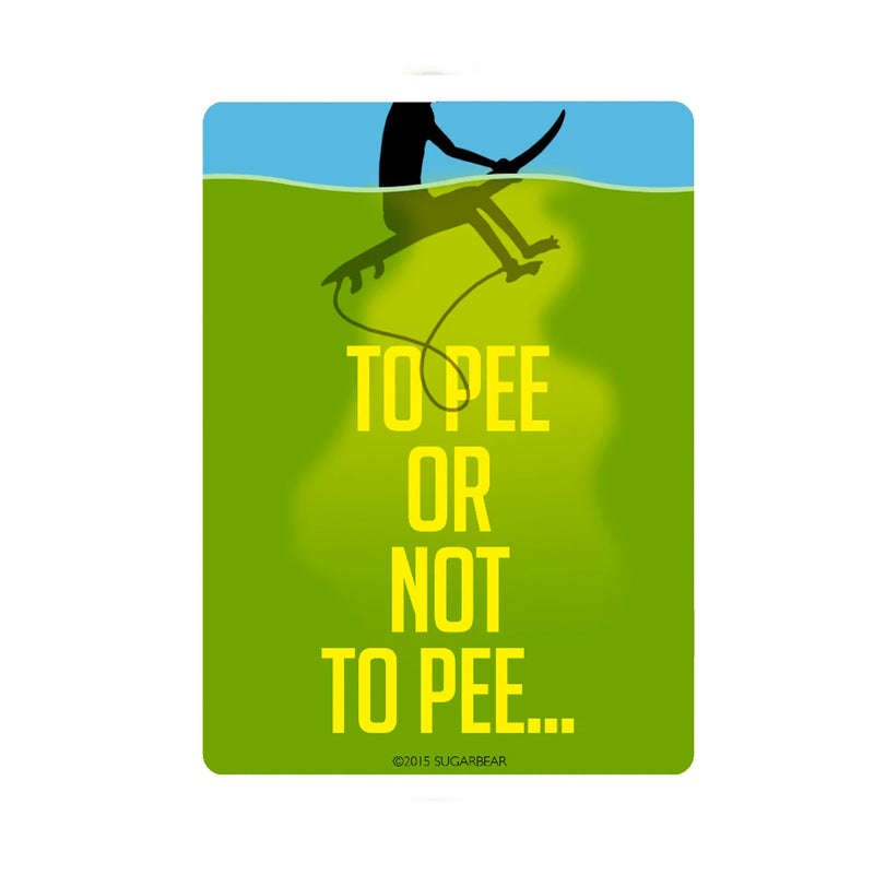 To Pee or Not to Pee Sticker