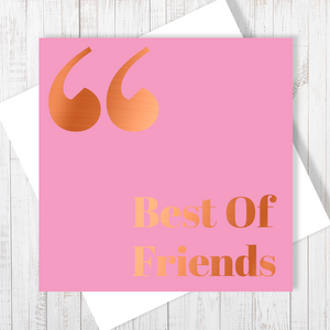 Best Of Friends Quote with Copper Foil Greetings Card by Abigail Bryan