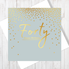 40th Happy Birthday gold foiling greetings card