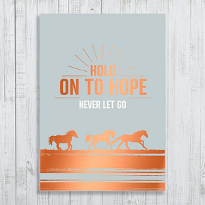 Hold On To Hope, Never Let Go A4 Poster with copper foiling