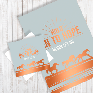 Hold On To Hope, Never Let Go A4 Poster with copper foiling & card gift set