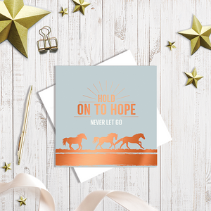 Hold On To Hope, Never Let Go Card with copper foiling by Abigail Bryan