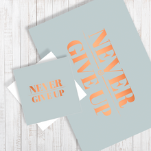 Never Give Up Quote with copper foiling A4 Poster & Card gift set