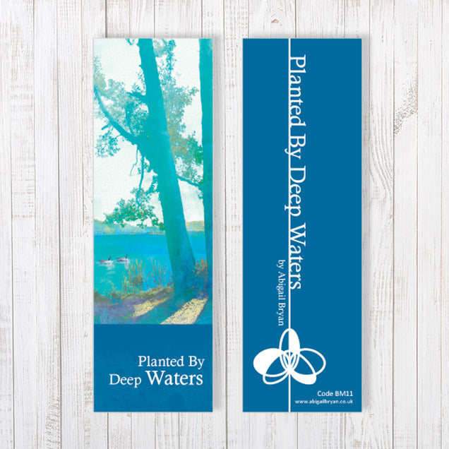 Planted By Deep Waters Bookmark by Abigail Bryan