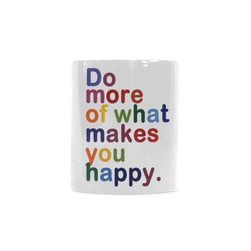 Do More Of What Makes You Happy White Mug(11OZ) - Ugly Station