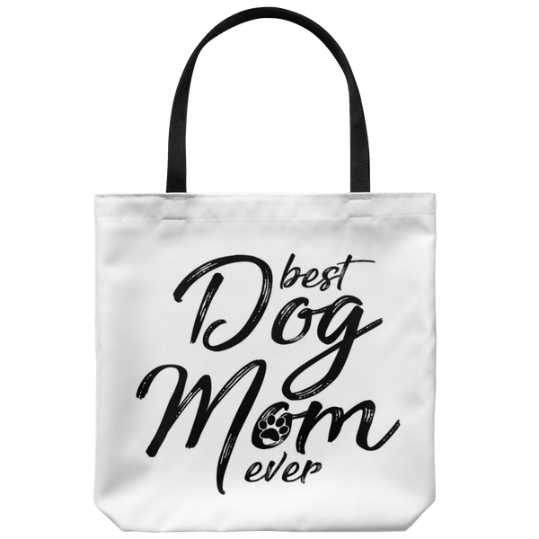 Best Dog Mom Ever Tote Bag
