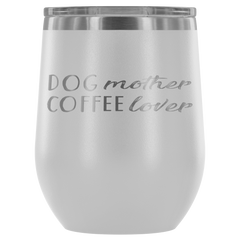 DOG mother COFFEE lover Stemless Wine Tumbler