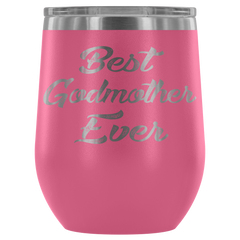 Best Godmother Ever Stemless Wine Tumbler