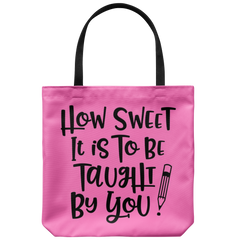 How Sweet It Is To Be Taught By You Tote Bag