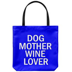 Dog Mother Wine Lover Tote Bag