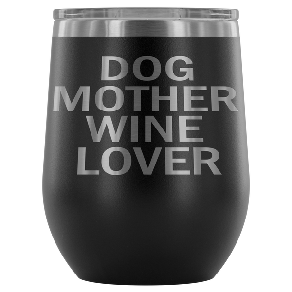 Dog Mother Wine Lover Stemless Wine Tumbler