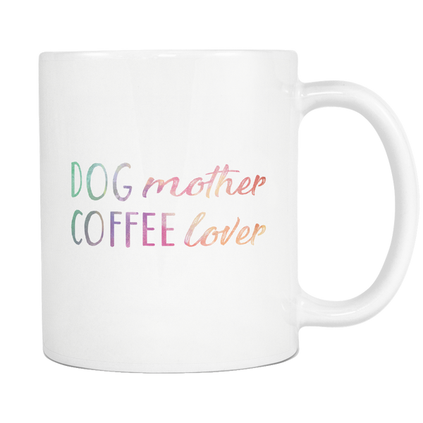 DOG mother COFFEE lover 11oz White Mug