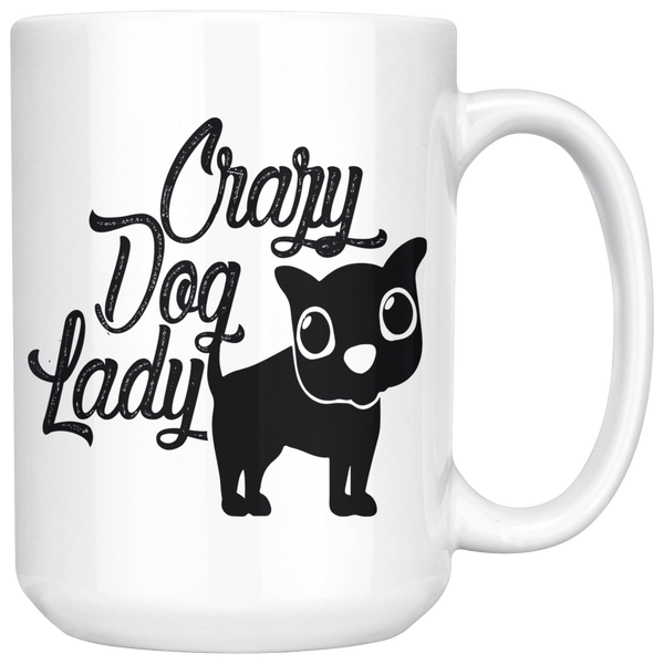 Crazy Dog Lady 15oz White Mug