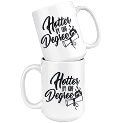 Hotter By One Degree 15oz White Mug