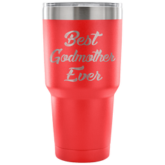 Best Godmother Ever Laser Etched Tumbler