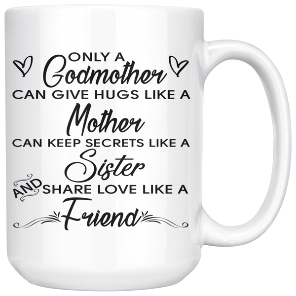 Only A Godmother 15oz White Mug