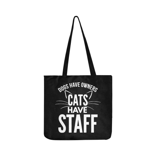 Dogs Have Owners Cats Have Staff Reusable Shopping Bag