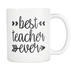 Best Teacher Ever 11oz White Mug