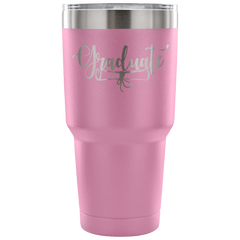 Graduate, the diploma in your hand! Laser Etched Tumbler