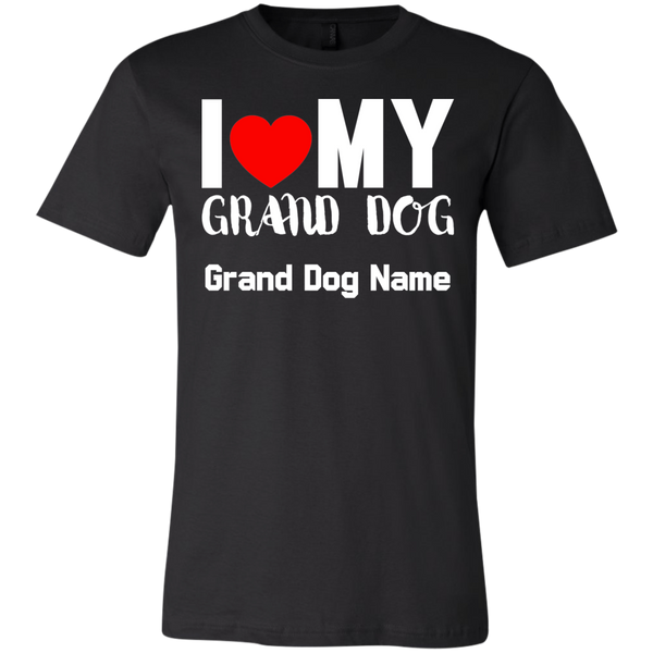 I Love My Grand Dog T-Shirt  (Personalize)