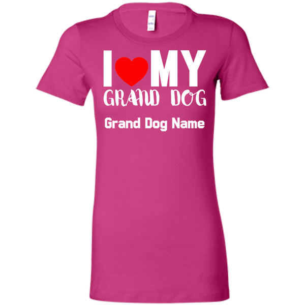 I Love My Grand Dog Ladies' T-Shirt  (Personalize)