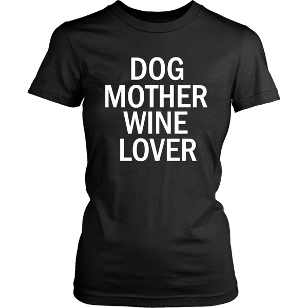 Dog Mother Wine Lover Tees