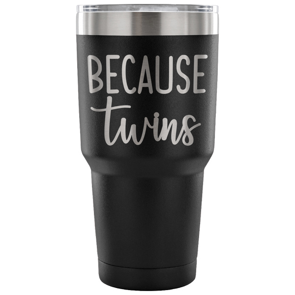 Because Twins Laser Etched Tumbler