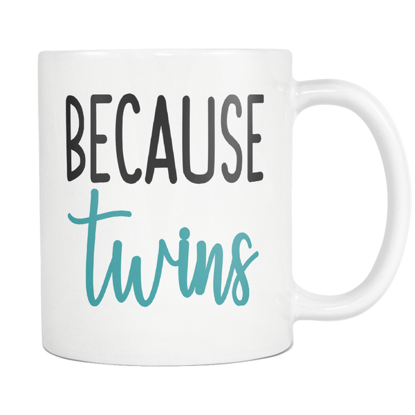 Because Twins 11oz White Mug