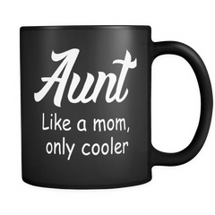 Aunt Like A Mom 11oz Black Mug