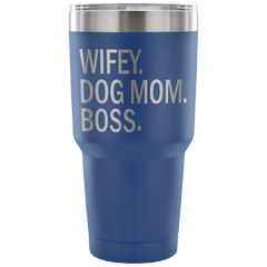 Wifey. Dog Mom. Boss.  Laser Etched Tumbler