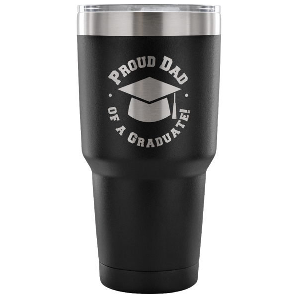 Proud Dad of a Graduate Laser Etched Tumbler
