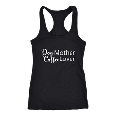 Dog Mother Coffee Lover Tank